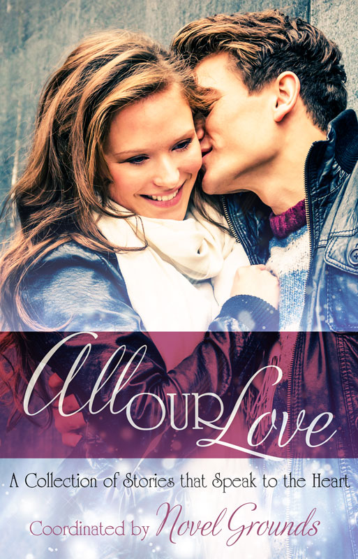 All Our Love: A Collection of Stories that Speak to the Heart