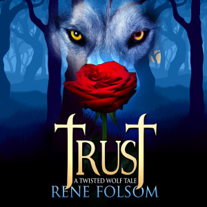 Trust: A Twisted Wolf Tale Audiobook is Now Available!